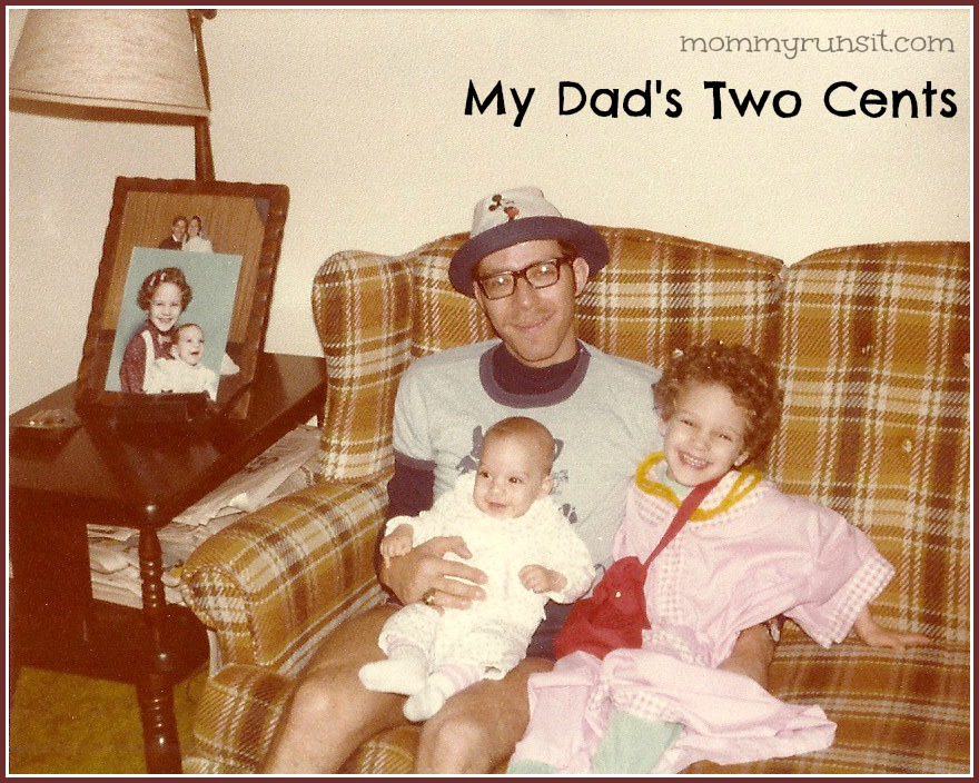 My Dad's Two Cents | Mommy Runs It